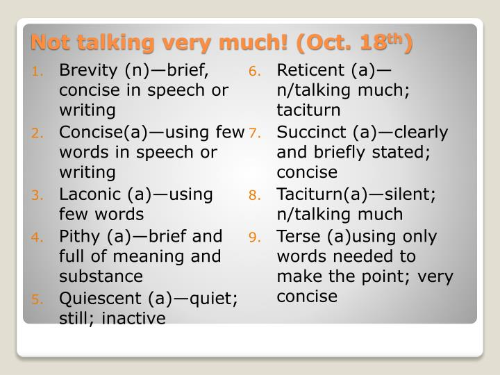 Brevity (n)—brief, concise in speech or writing