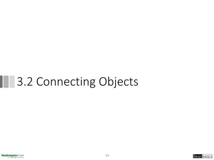 3.2 Connecting Objects
