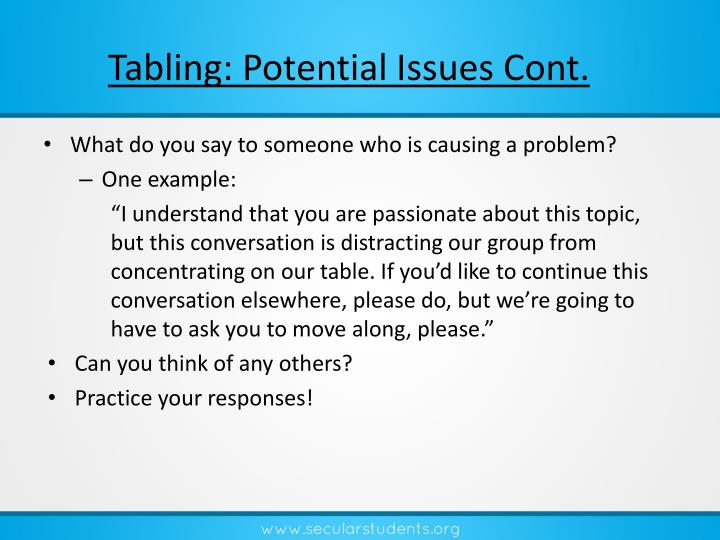 Tabling: Potential Issues Cont.
