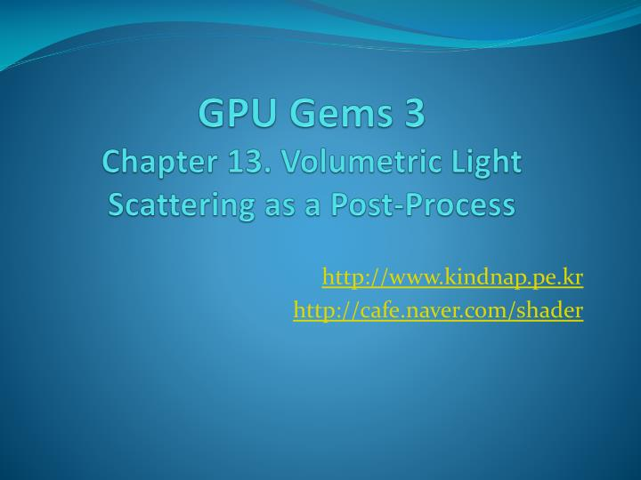 Gpu gems 3 chapter 13 volumetric light scattering as a post process