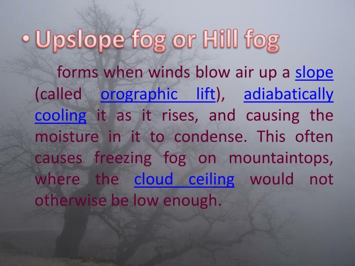 Upslope fog or Hill fog