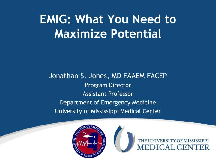 Emig what you need to maximize potential