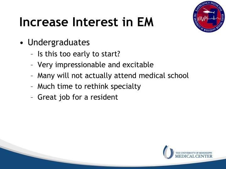 Increase Interest in EM