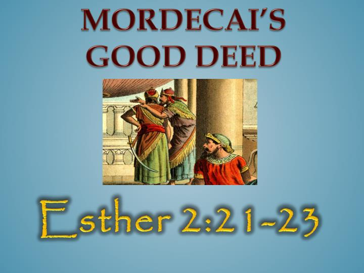 Mordecai's Good Deed