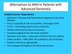 alternatives to anh in patients with advanced dementia1