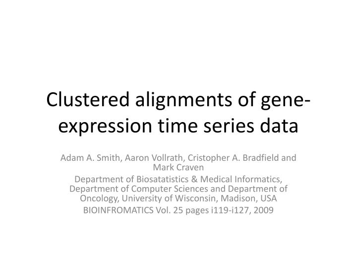 Clustered alignments of gene expression time series data