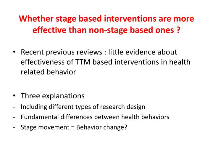 Whether stage based interventions are more effective than non-stage based ones ?