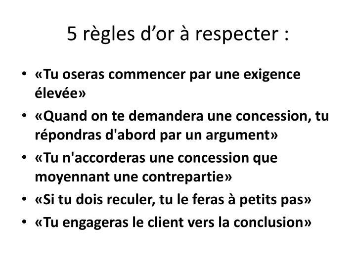 5 règles d'or à respecter :
