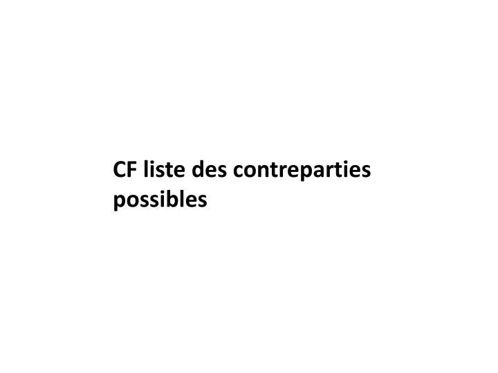 CF liste des contreparties possibles