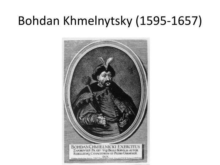Bohdan Khmelnytsky (1595-1657)