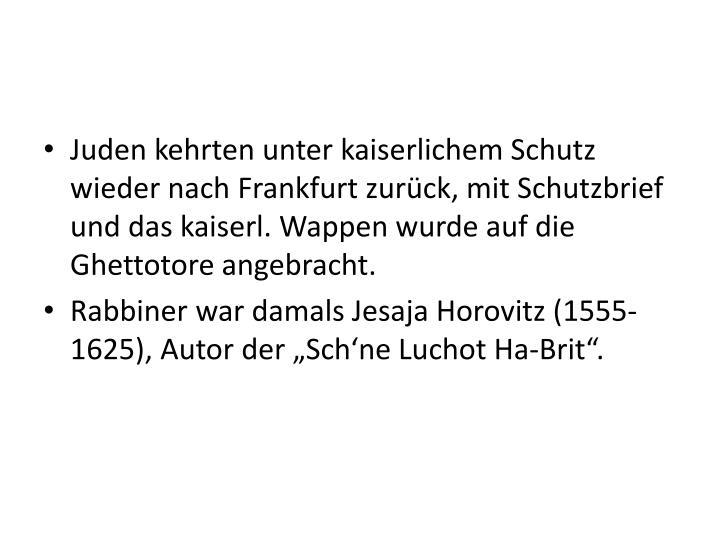 Juden kehrten unter kaiserlichem Schutz wieder nach Frankfurt zurück, mit Schutzbrief und das
