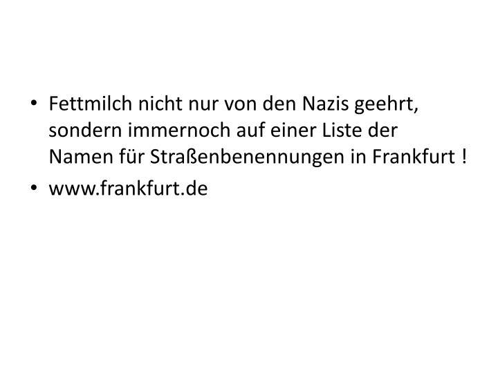 Fettmilch nicht nur von den Nazis geehrt, sondern