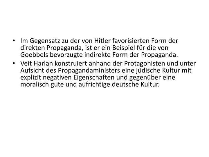 Im Gegensatz zu der von Hitler favorisierten Form der direkten