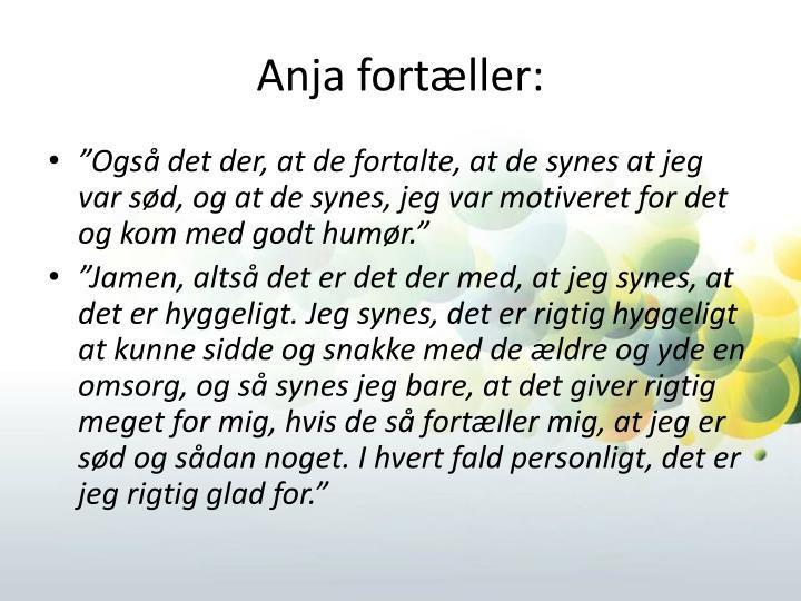 Anja fortæller: