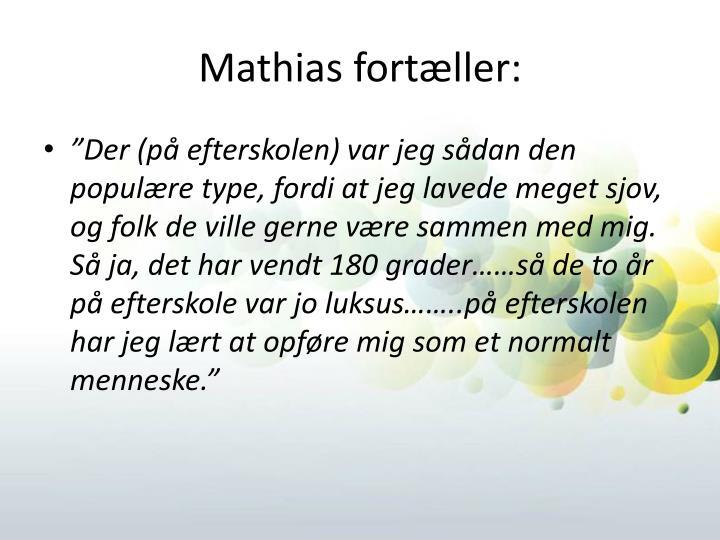 Mathias fortæller: