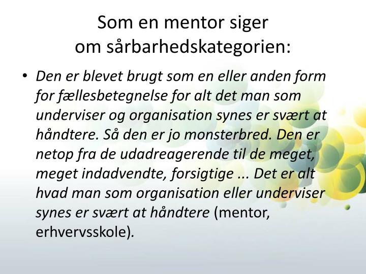 Som en mentor siger