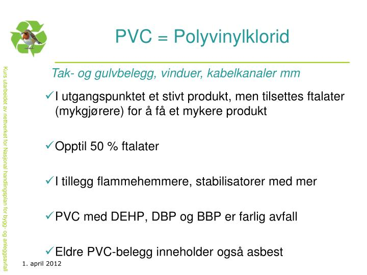 PVC = Polyvinylklorid