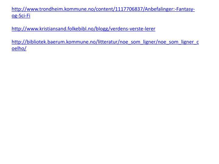 http://www.trondheim.kommune.no/content/1117706837/Anbefalinger:-