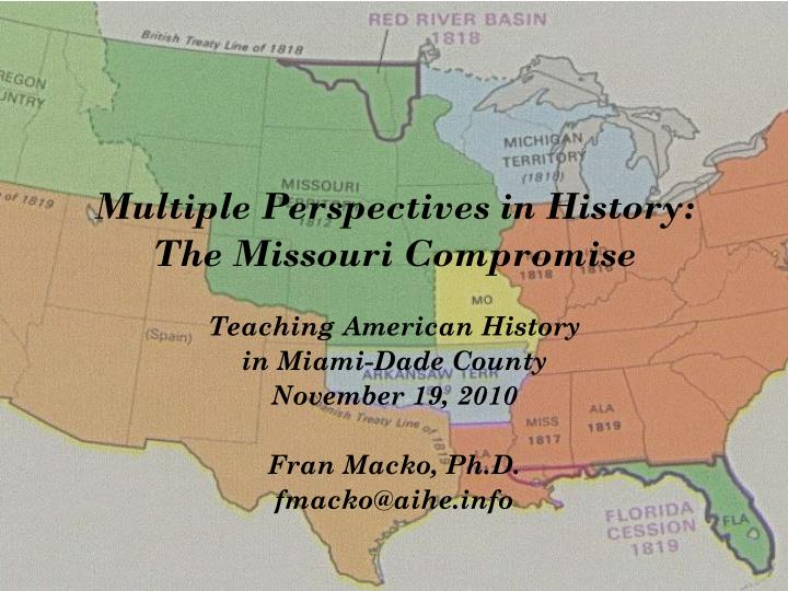 Multiple perspectives in history the missouri compromise