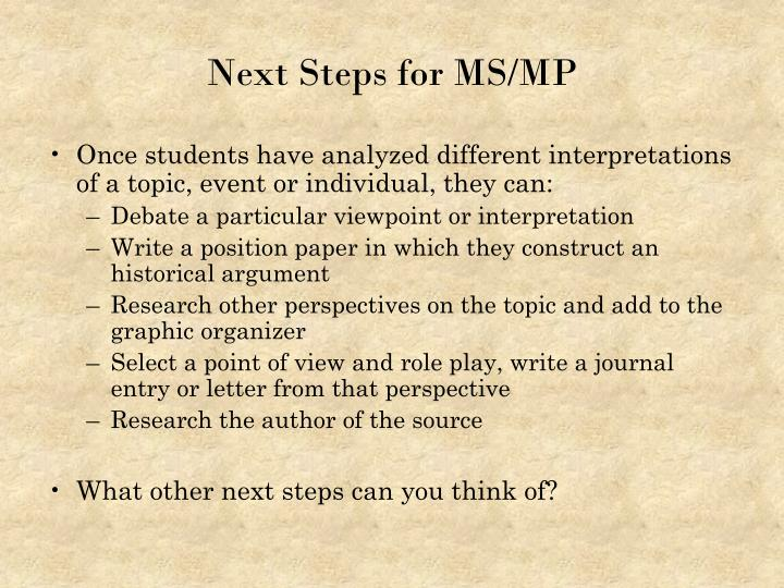 Next Steps for MS/MP