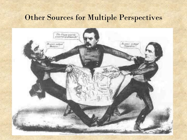 Other Sources for Multiple Perspectives