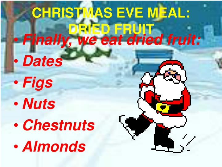 CHRISTMAS EVE MEAL: DRIED FRUIT