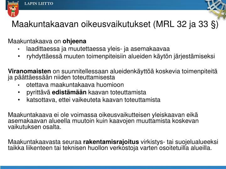 Maakuntakaavan oikeusvaikutukset (MRL 32 ja 33 §)