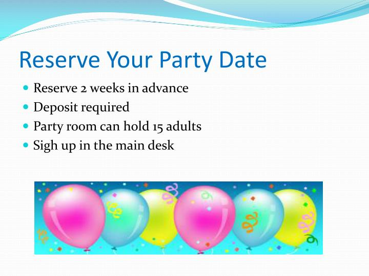 Reserve Your Party Date