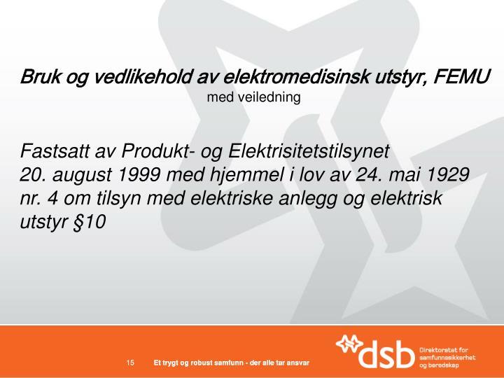 Bruk og vedlikehold av elektromedisinsk utstyr, FEMU
