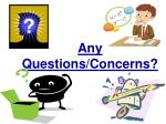 any questions concerns