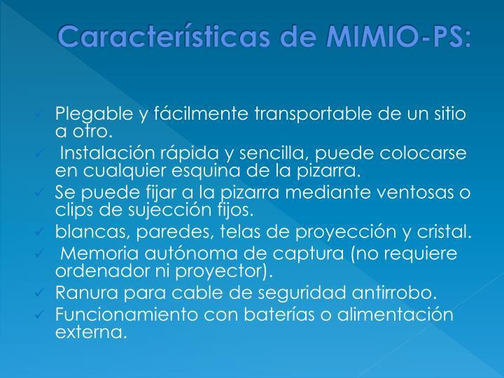 Características de MIMIO-PS: