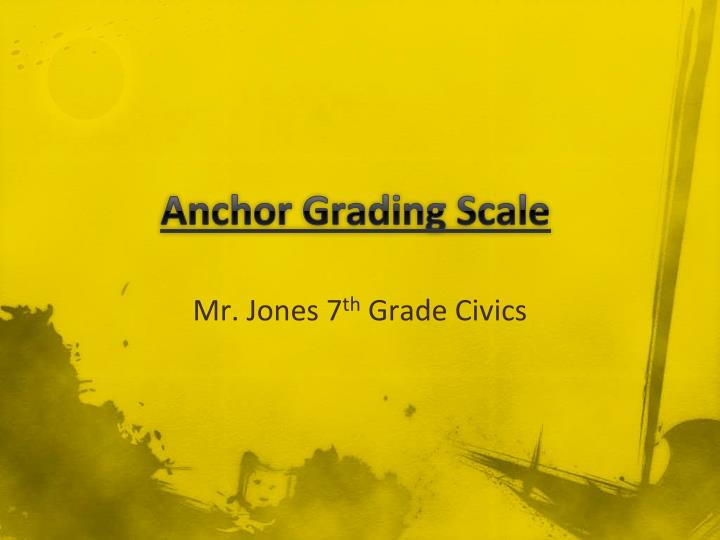 Anchor Grading Scale