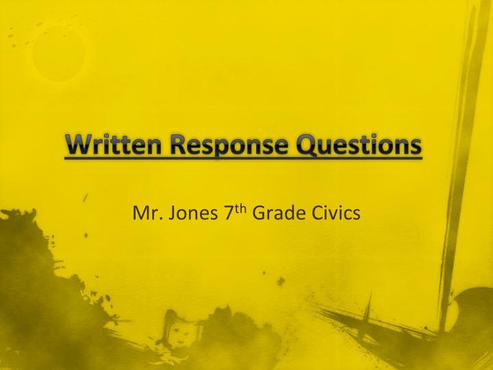 Written Response Questions