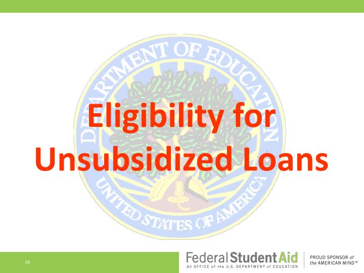 Eligibility for Unsubsidized Loans