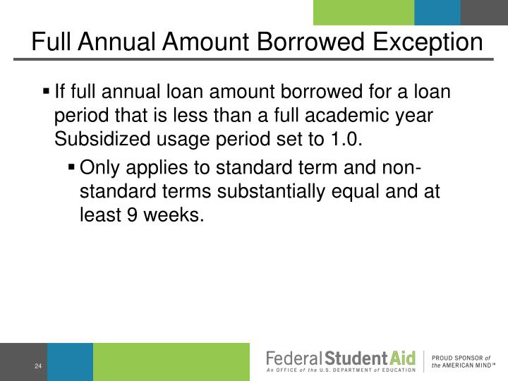 Full Annual Amount Borrowed Exception