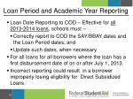 loan period and academic year reporting