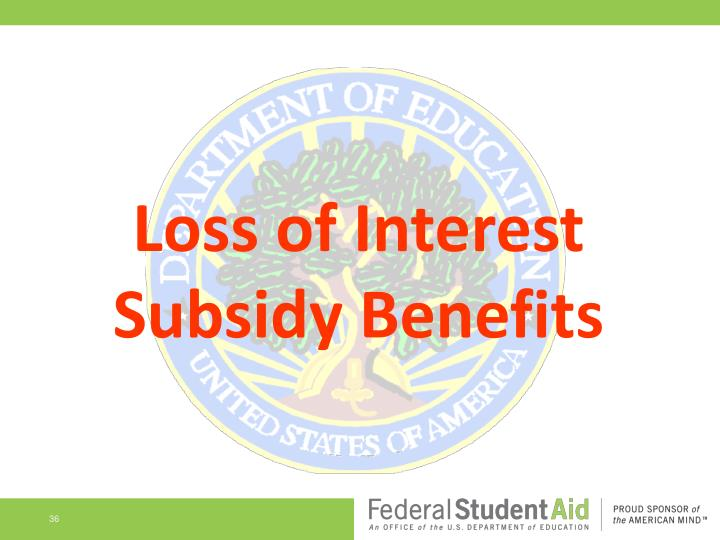 Loss of Interest Subsidy Benefits