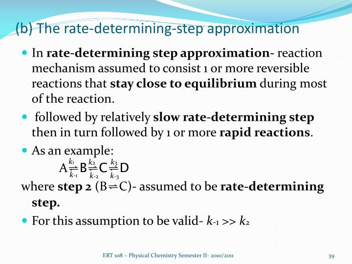 (b) The rate-determining-step approximation