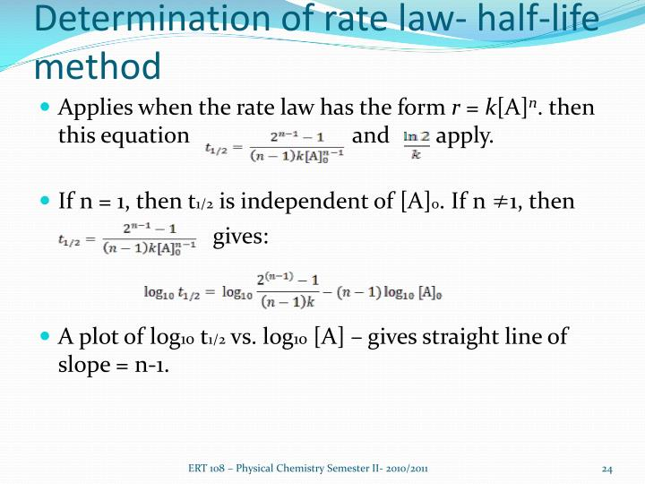 Determination of rate law- half-life method