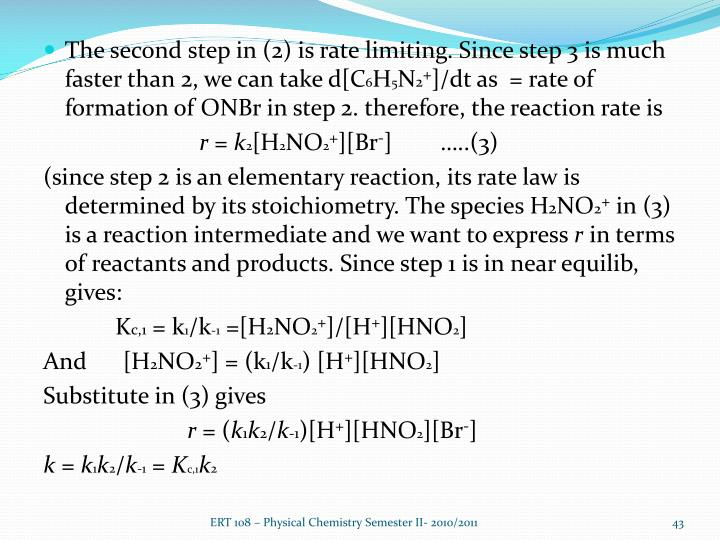 The second step in (2) is rate limiting. Since step 3 is much faster than 2, we can take d[C