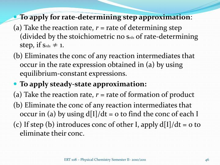 To apply for rate-determining step approximation