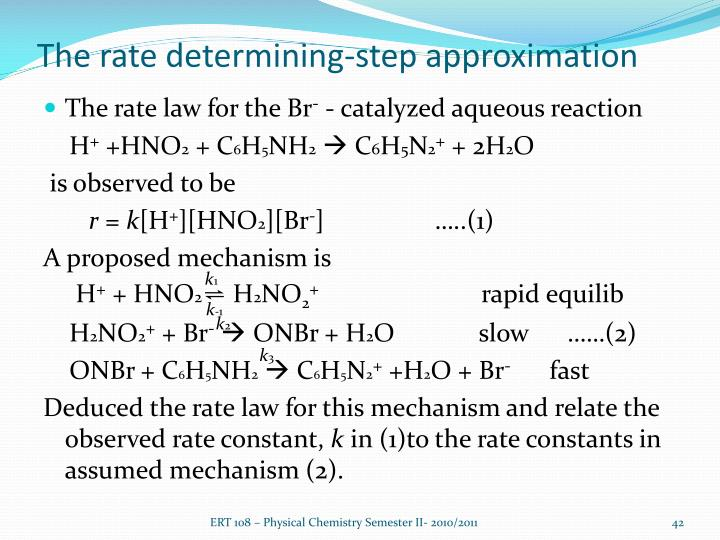 The rate determining-step approximation