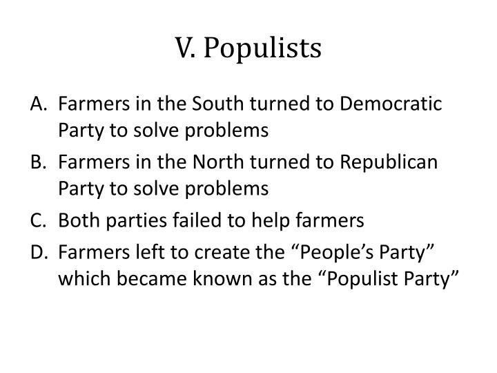 V. Populists