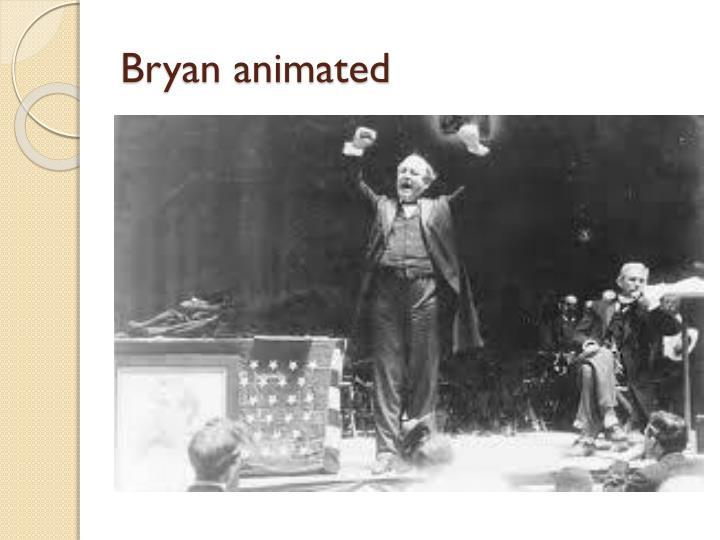 Bryan animated