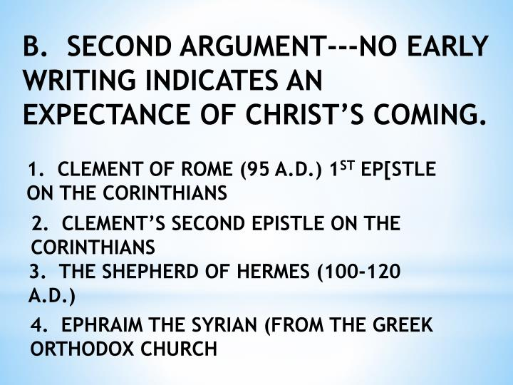 B.  SECOND ARGUMENT---NO EARLY WRITING INDICATES AN EXPECTANCE OF CHRIST'S COMING.