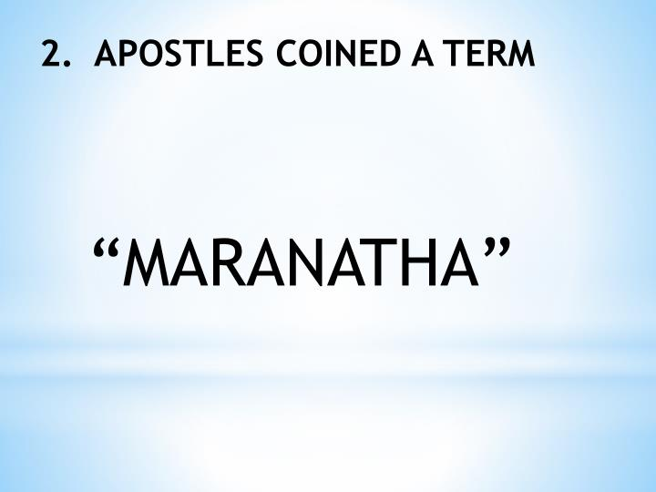 2.  APOSTLES COINED A TERM