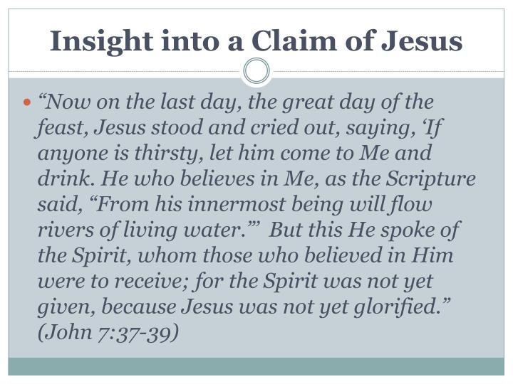 Insight into a Claim of Jesus