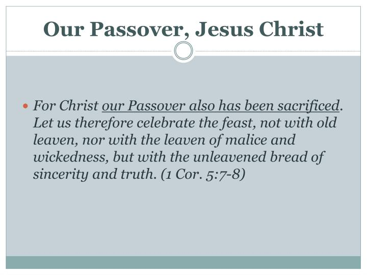 Our Passover, Jesus Christ