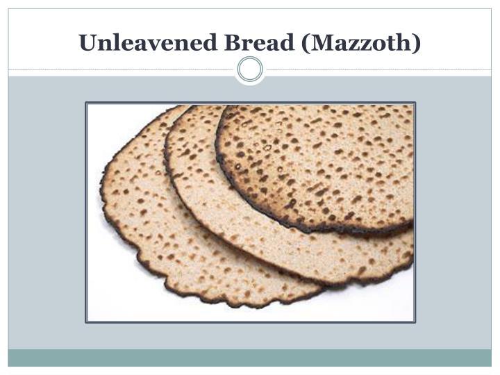 Unleavened Bread (
