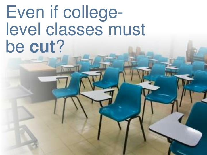 Even if college-level classes must be